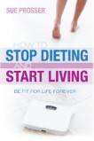 "Super Saver: ""Stop Dieting – Start Living"" book & course ebooks"